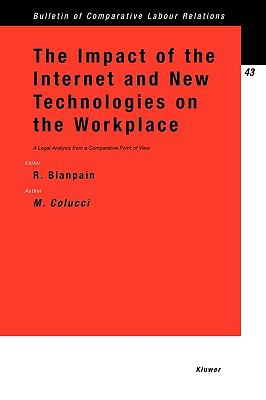 Impact of the Internet and New Technologies on the Workplace A Legal Analysis from a Comparative Point of View