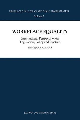 Workplace Equality: International Perspectives on Legislation, Policy, and Practice (Library of Public Policy and Public Administration, Vol. 7)