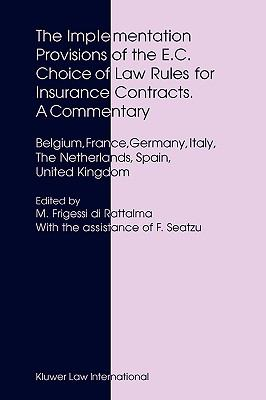 Implementation Provisions of the Ec Choice of Law Rules for Insurance Contracts A Commentary  Belgium, France, Germany, Italy, the Netherlands, Spain, United Kingdom