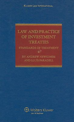 Law and Practice of Investment Treaties. Standards of Treatment