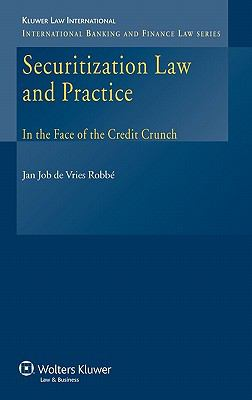 Securitization Law and Practice in the Face of the Credit Crunch - De Vries Robbe, Jan Job pdf epub