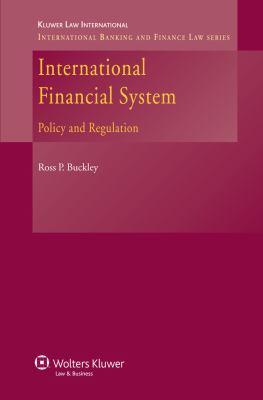 International Financial System: Policy and Regulation - Buckley, Ross P. pdf epub