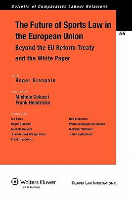 The Future of Sport in the European Union: Beyond the EU Reform Treaty and the White Paper
