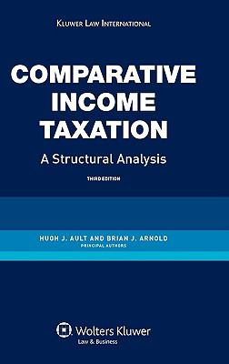 Comparative Income Taxation, A Structural Analysis, 3rd Edition Revised