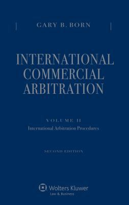 International Commercial Arbitration Volume Ii : Int Arb Procedure