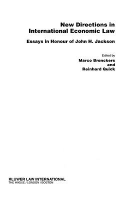 New Directions in International Economic Law Essays in Honour of John H. Jackson