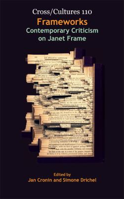 Frameworks: Contemporary Criticism on Janet Frame (Cross/Cultures)