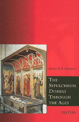 Sepulchrum Domini Through the Ages Its Form and Function