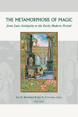 Metamorphosis of Magic from Late Antiquity to the Early Modern Period