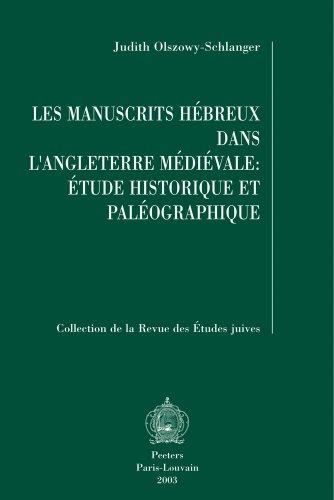Les manuscrits hebreux dans l'Angleterre medievale: etude historique et paleographique (Collection de la Revue des Etudes Juives)