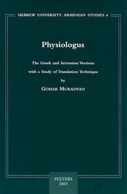 Physiologus The Greek And Armenian Versions With a Study of Translation Technique