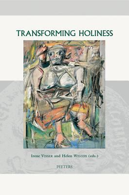 Transforming Holiness Representations of Holiness in English And American Literary Texts