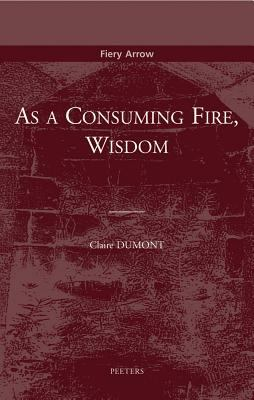 As a Consuming Fire, Wisdom