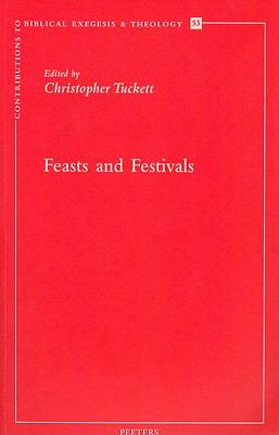 Feasts and Festivals (Contributions to Biblical Exegesis & Theology)