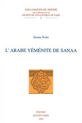 L'arabe yemenite de Sanaa (Les langues du monde) (French Edition)