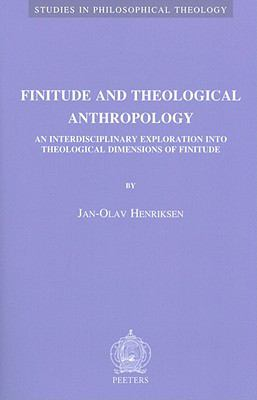 Finitude and Theological Anthropology : An Interdisciplinary Exploration into Theological Dimensions of Finitude