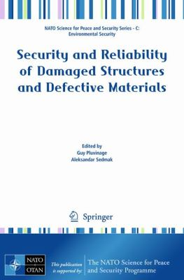Security and Reliability of Damaged Structures and Defective Materials (NATO Science for Peace and Security Series C: Environmental Security)