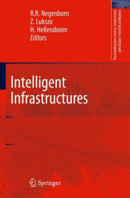 Intelligent Infrastructures (Intelligent Systems, Control and Automation: Science and Engineering)