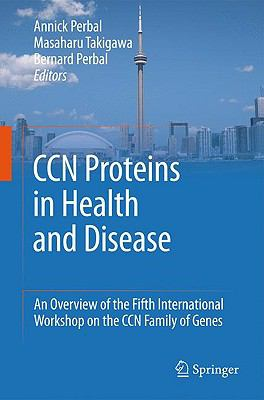 CCN proteins in health and disease: An overview of the Fifth International Workshop on the CCN family of genes
