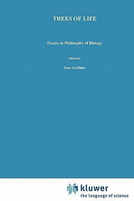 Trees of Life : Essays in Philosophy of Biology