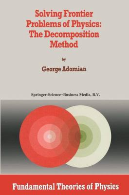 Solving Frontier Problems of Physics: the Decomposition Method : The Decomposition Method
