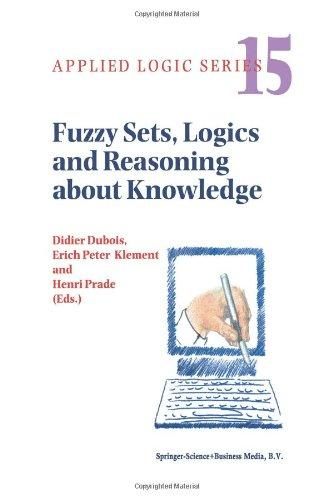 Fuzzy Sets, Logics and Reasoning about Knowledge (Applied Logic Series)
