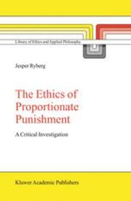 Ethics of Proportionate Punishment : A Critical Investigation