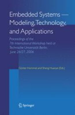 Embedded Systems -- Modeling, Technology, and Applications: Proceedings of the 7th International Workshop held at Technische Universitt Berlin, June 26/27, 2006