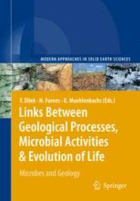 Links Between Geological Processes, Microbial Activities & Evolution of Life: Microbes and Geology (Modern Approaches in Solid Earth Sciences)