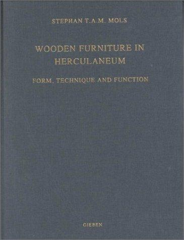 Wooden Furniture in Herculaneum: Form, Technique and Function (Circumvesuviana, 2)