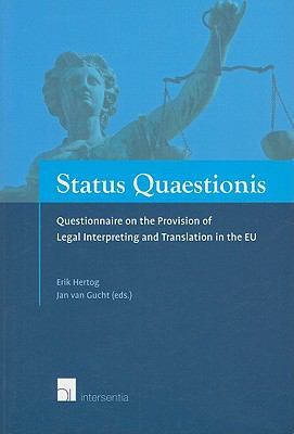 Status Quaestionis: Questionnaire on the Provision of Legal Interpreting and Translation in the EU; AGIS project JLS/2006AGIS/052