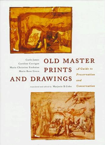 Old Master Prints and Drawings: A Guide to Preservation and Conservation