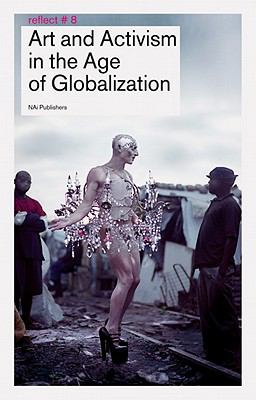 Art & Activism in the Age of Globalization: Reflect No. 8