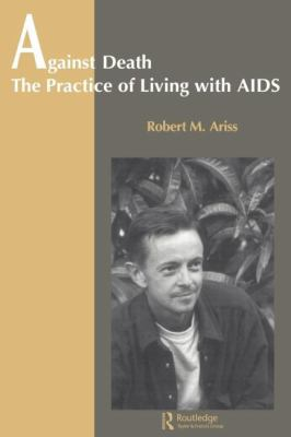Against Death The Practice of Living With AIDS