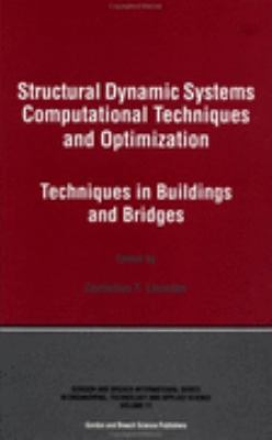 Structural Dynamic Systems Computational Techniques and Optimization Techniques in Buildings and Bridges