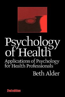 Psychology of Health Applications of Psychology for Health Professionals