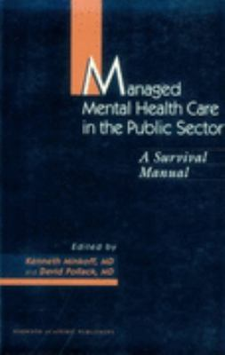 Managed Mental Health Care in the Public Sector A Survival Manual