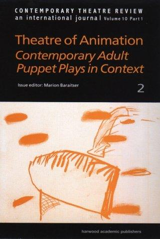 Theatre of Animation: Contemporary Adult Puppet Plays in Context, Part 2 (Contemporary Theatre Review)
