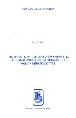 Effects of 1,25-dihydroxyvitamin D3 & Analogues on Uvb-irradiated Human Keratinocytes (Acta Biomedica Lovaniensia)