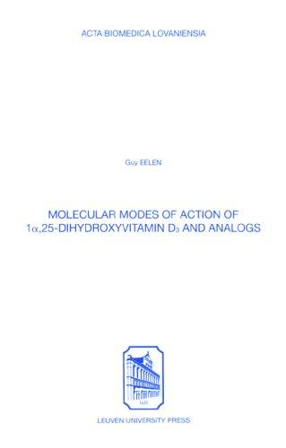 Molecular Modes of Action of 1a,25-dihydroxyvitamin D3 & Analogs (Acta Biomedica Lovaniensia)