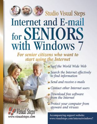 Internet and E-mail for Seniors with Windows 7: For Senior Citizens Who Want to Start Using the Internet (Computer Books for Seniors series)