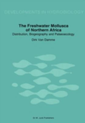Freshwater Mollusca of Northern Africa Distribution, Biogeography, and Palaeoecology