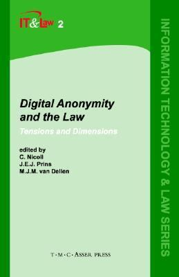 Digital Anonymity and the Law Tensions and Dimensions