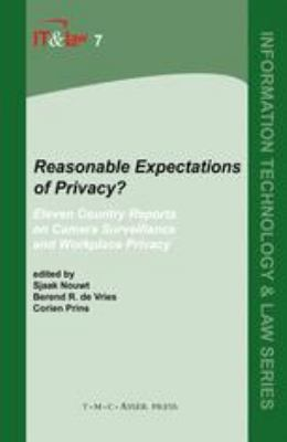 Reasonable Expectations of Privacy? Eleven Country Reports on Camera Surveillance And Workplace Privacy