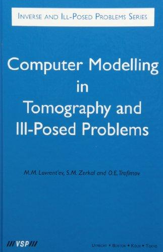 Computer Modeling in Tomography and Ill-Posed Problems (Inverse and Ill-Posed Problems Series)