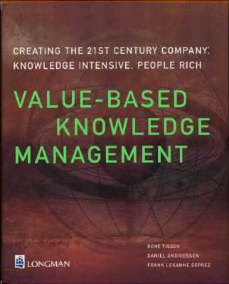 Value-Based Knowledge Management: Creating the 21st Century Company: Knowledge Intensive, People Rich - Rene Tissen - Hardcover - BK&CD ROM