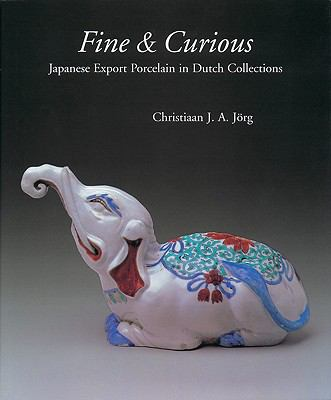 Fine & Curious Japanese Export Porcelain in Dutch Collections