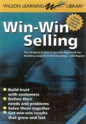 Win-Win Selling The Original 4-Step Counselor Approach for Building Long Term Relationships With Buyers
