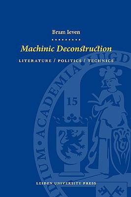 Machinic Deconstruction: Literature / Politics / Technics