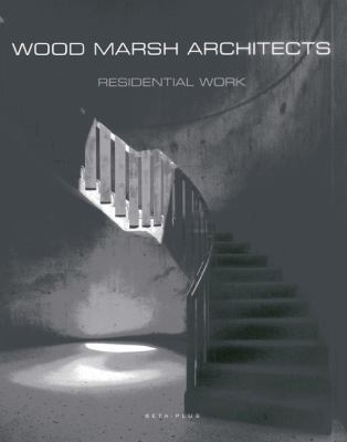 Wood Marsh Architects : Selected Works